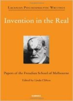 Invention In The Real: Papers Of The Freudian School Of Melbourne