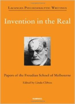 Download Invention In The Real: Papers Of The Freudian School Of Melbourne