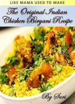 The Original Indian Chicken Biryani Recipe