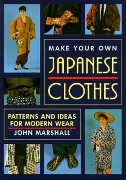 Download Make Your Own Japanese Clothes: Patterns & Ideas for Modern Wear