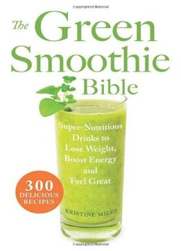 Download The Green Smoothie Bible: 300 Delicious Recipes
