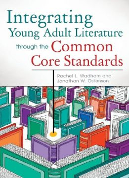 Download Integrating Young Adult Literature Through The Common Core Standards