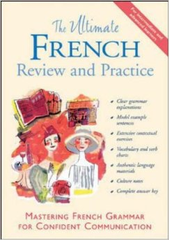 Download The Ultimate French Review & Practice: Mastering French Grammar for Confident Communication