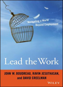 Download Lead The Work: Navigating A World Beyond Employment