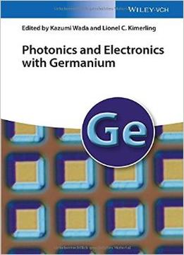 Download Photonics & Electronics With Germanium