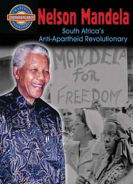 Download Nelson Mandela: South Africa's Anti-apartheid Revolutionary