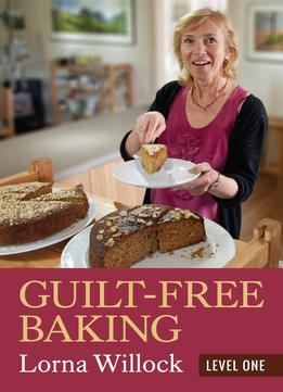 Download Guilt-free Baking: Level One