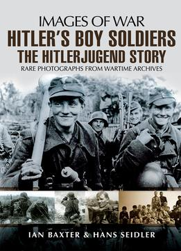 Download Hitler's Boy Soldiers: The Hitler Jugend Story