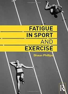 Download Fatigue In Sport & Exercise