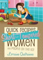 Quick Recipes For Short-tempered Women And People On The Go