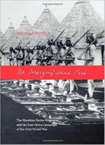 No Insignificant Part: The Rhodesia Native Regiment And The East Africa Campaign Of The First World War