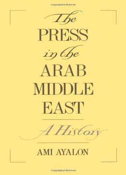 Download The Press In The Arab Middle East: A History