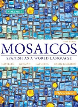 Download Mosaicos: Spanish As A World Language, 6th Edition, Volume 3