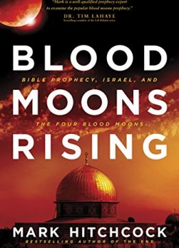 Download Blood Moons Rising: Bible Prophecy, Israel, & The Four Blood Moons