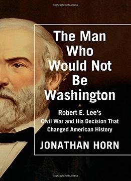 Download The Man Who Would Not Be Washington