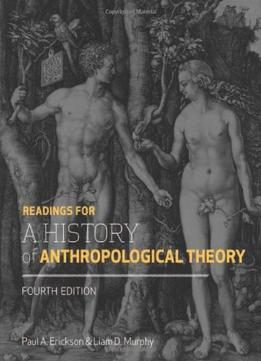 Download Readings For A History Of Anthropological Theory, Fourth Edition