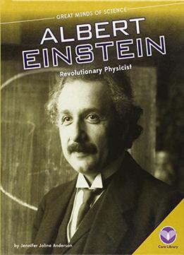 Download Albert Einstein: Revolutionary Physicist