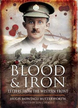 Download Blood & Iron: Letters From The Western Front