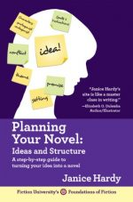 Planning Your Novel: Ideas And Structure (foundations Of Fiction) (volume 1)