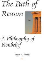 The Path Of Reason – A Philosophy Of Nonbelief
