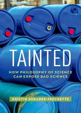 Download Tainted: How Philosophy Of Science Can Expose Bad Science