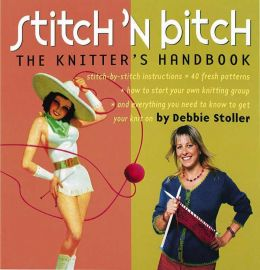 Download Stitch 'n Bitch: The Knitter's Handbook