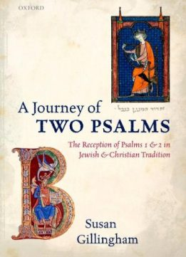 Download A Journey Of Two Psalms: The Reception Of Psalms 1 & 2 In Jewish & Christian Tradition