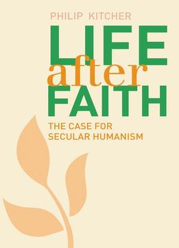 Download Life After Faith: The Case For Secular Humanism