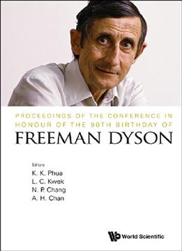 Download Proceedings Of The Conference In Honour Of The 90th Birthday Of Freeman Dyson