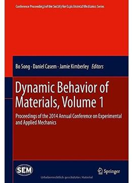 Download Dynamic Behavior Of Materials, Volume 1