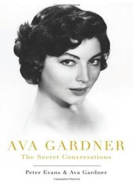 Download Ava Gardner: The Secret Conversations: An Indiscreet Memoir