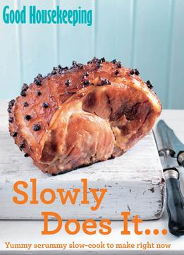 Download Good Housekeeping Slowly Does It…: Yummy Scrummy Slow-cook To Make Right Now