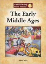 The Early Middle Ages By Adam Woog