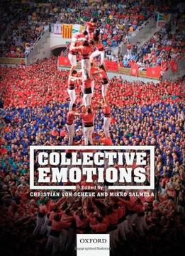 Download Collective Emotions: Perspectives From Psychology, Philosophy, & Sociology