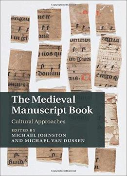 Download The Medieval Manuscript Book: Cultural Approaches