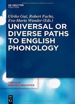 Download Universal Or Diverse Paths To English Phonology