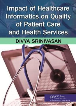 Download Impact Of Healthcare Informatics On Quality Of Patient Care & Health Services