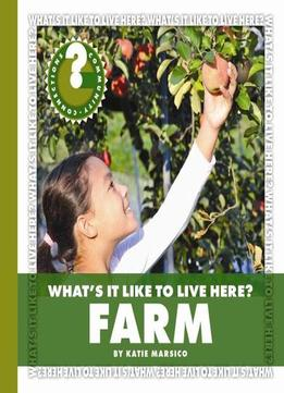 Download Farm (Community Connections: What's It Like to Live Here?)
