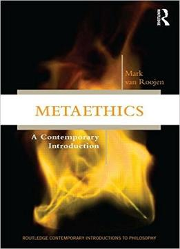 Download Metaethics: A Contemporary Introduction