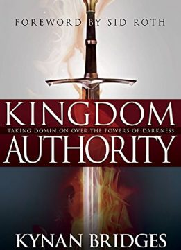 Download Kingdom Authority: Taking Dominion Over The Powers Of Darkness