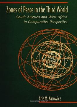 Download Zones Of Peace In The Third World: South America & West Africa In Comparative Perspective