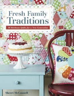 Download Fresh Family Traditions: 18 Heirloom Quilts for a New Generation