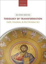 Theology Of Transformation: Faith, Freedom, And The Christian Act