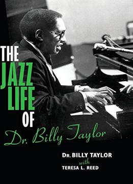 Download The Jazz Life Of Dr. Billy Taylor