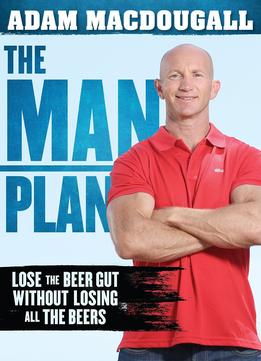 Download The Man Plan: Lose The Beer Gut Without Losing All The Beers