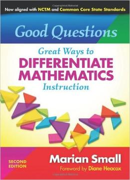 Download Good Questions: Great Ways To Differentiate Mathematics Instruction, Second Edition