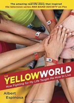 The Yellow World: How Fighting For My Life Taught Me How To Live