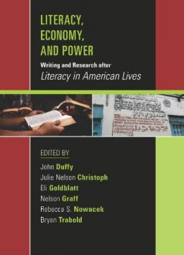 Download Literacy, Economy, & Power: Writing & Research After Literacy In American Lives