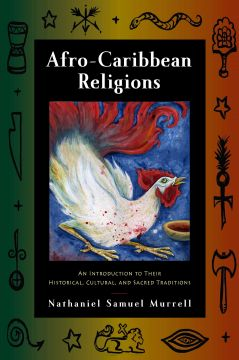 Download Afro-Caribbean Religions : An Introduction to Their Historical, Cultural, & Sacred Traditions