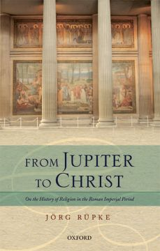 Download From Jupiter to Christ: On the History of Religion in the Roman Imperial Period